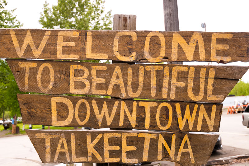 "The newer ""Welcome to Beautiful Downtown Talkeetna"" sign.  Photo by Cecil Sanders Photography /  www.cecilsandersphotography.com"